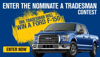 Enter the nominate a tradesman contest.  Once tradesman will win a Ford F-150