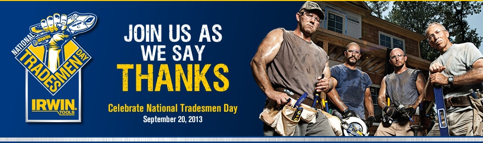 Join Us As We Say Thanks - Celebrate National Tradesmen Day | September 20, 2013